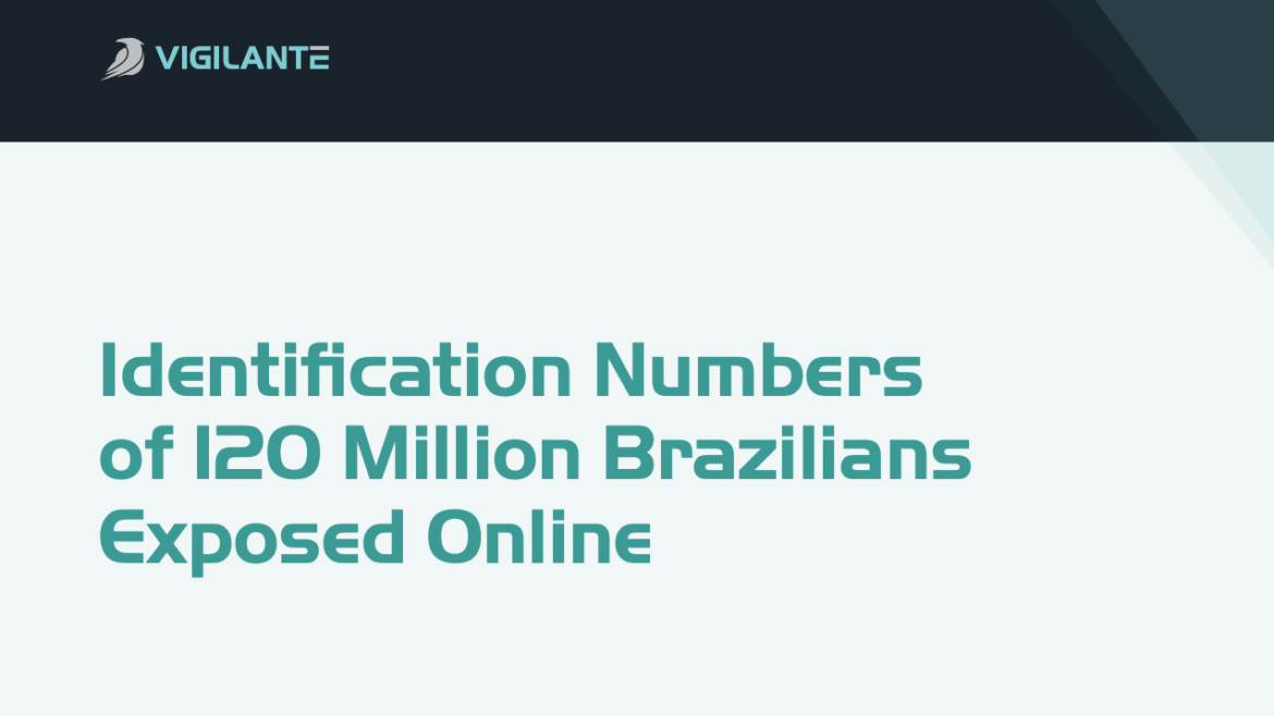 Research Paper – Identification Numbers of 120 Million Brazilians Exposed Online