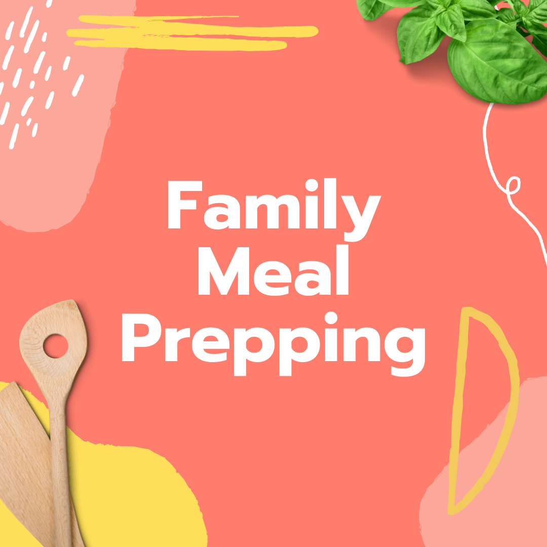 Meal Prep Planning for Your Family