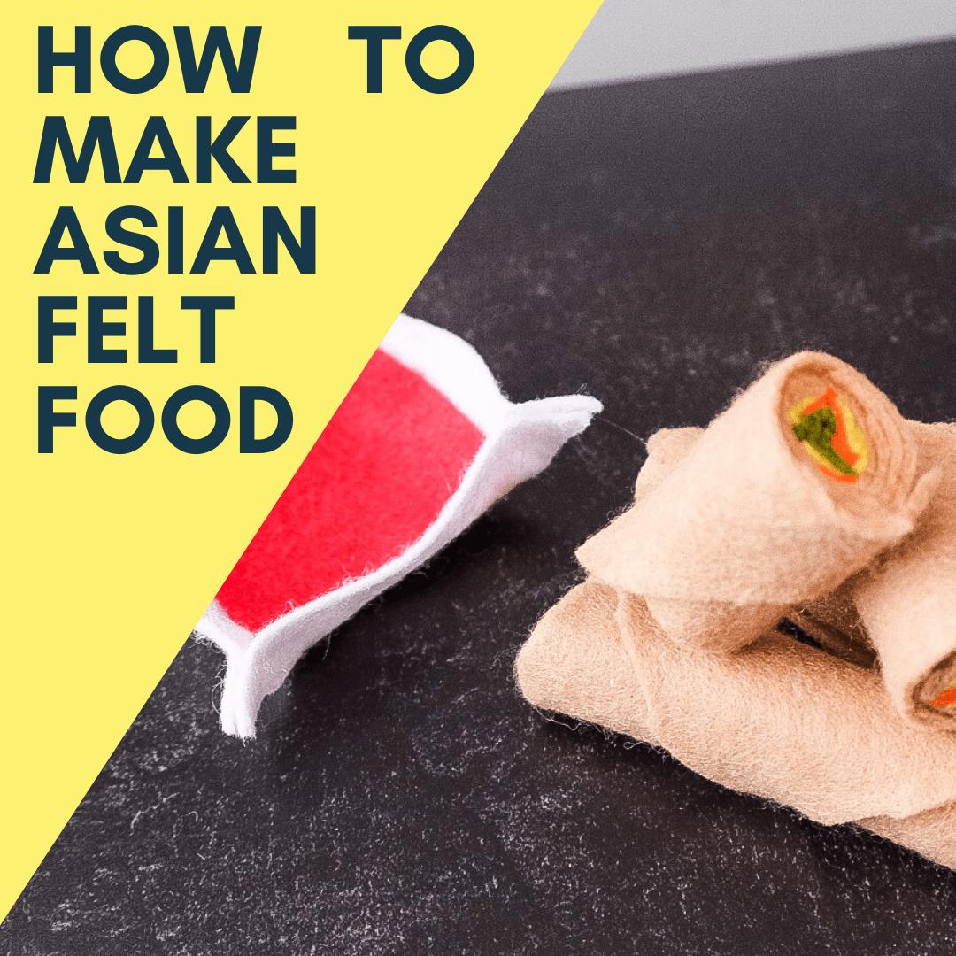 How to Make Felt Food: Easy DIY Asian Felt Food Tutorial