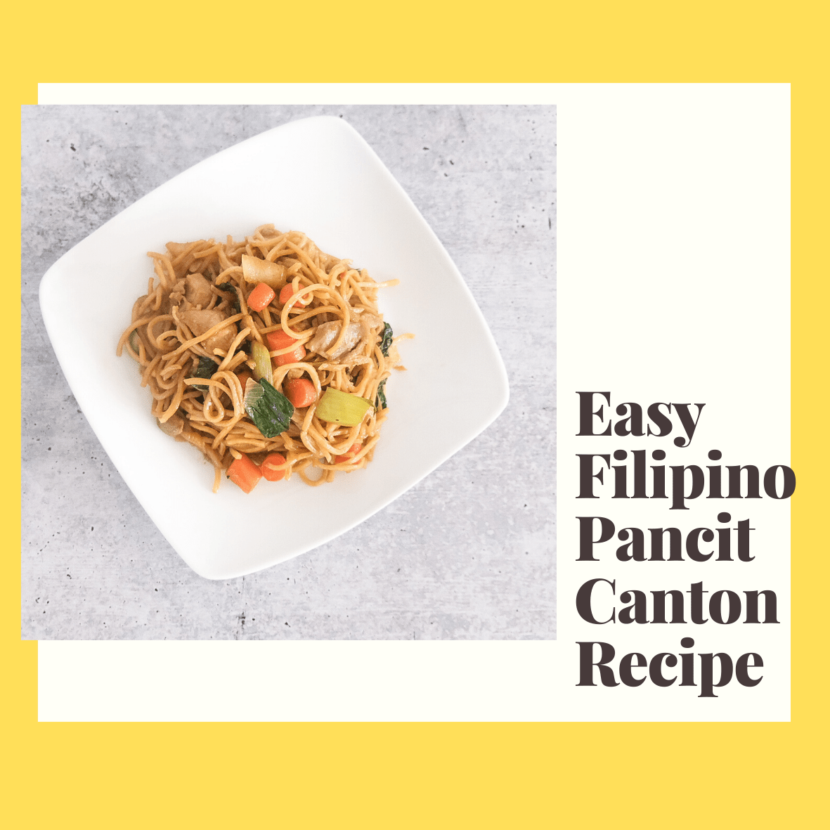 Easy Filipino Noodle Recipe: Pancit Canton
