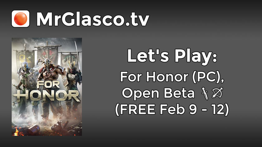 Let's Play: For Honor (PC), Open Beta