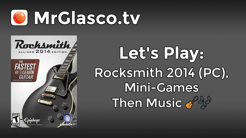 Let's Play: Rocksmith 2014 (PC), Mini-Games Then Music