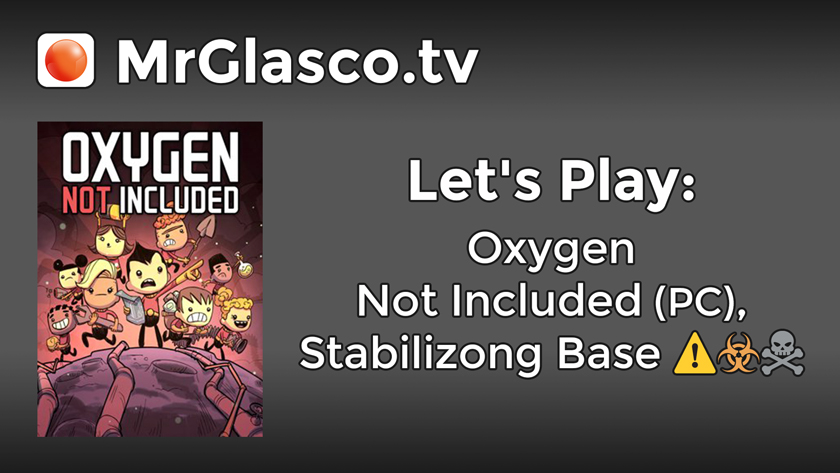 Let's Play: Oxygen Not Included (PC), Stabilizing Base