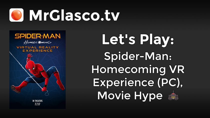 Let's Play: Spider-Man: Homecoming VR Experience (PC), Movie Hype
