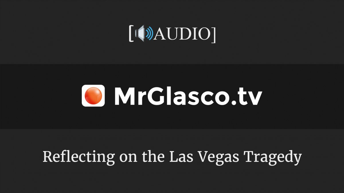 Reflecting on the Las Vegas Tragedy