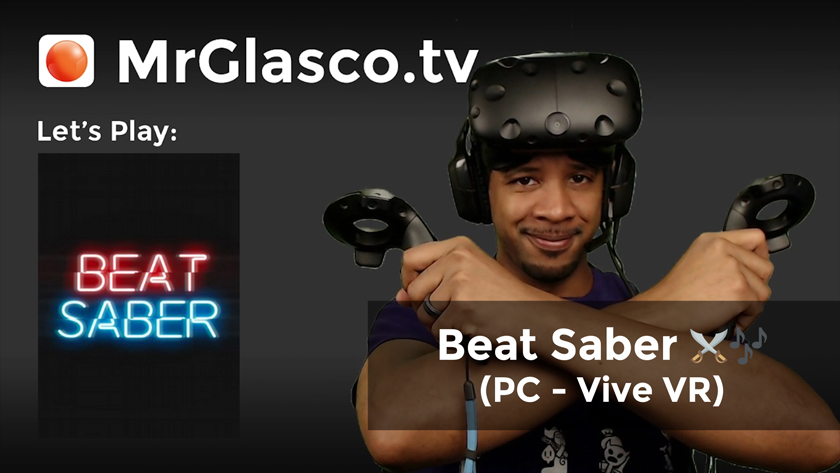 Let's Play: Beat Saber (PC – Vive VR) June The 4th Be With You