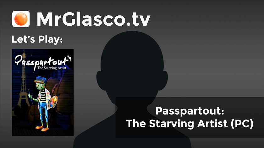 Let's Play: Passpartout: The Starving Artist (PC) Trying Something Different