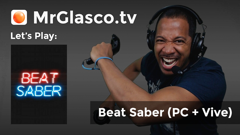 Let's Play: Beat Saber (PC + Vive) Dance Like The DMCA Isn't Watching!