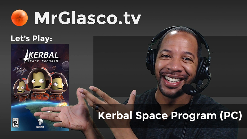 """Let's Play: Kerbal Space Program (PC), """"Mission control, initiate launch!"""""""