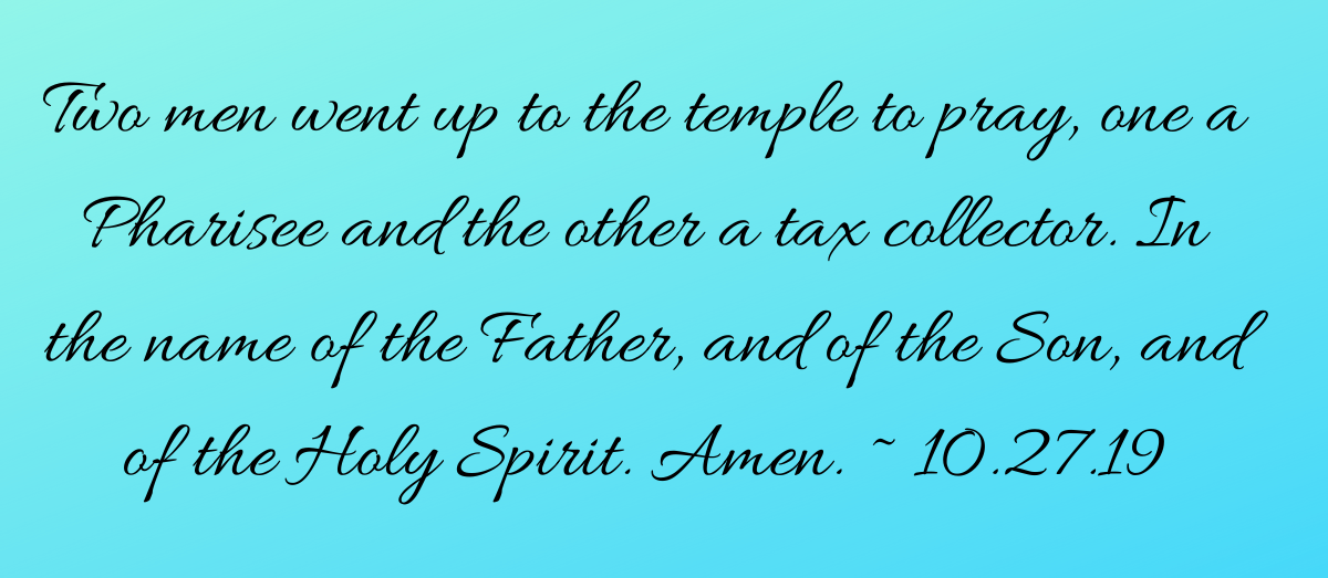 """Jesus said, """"And yet, when the Son of Man comes, will he find faith on earth_"""" In the Name of the one, holy, and undivided Trinity. Amen. ~ 10.20.19(1)"""