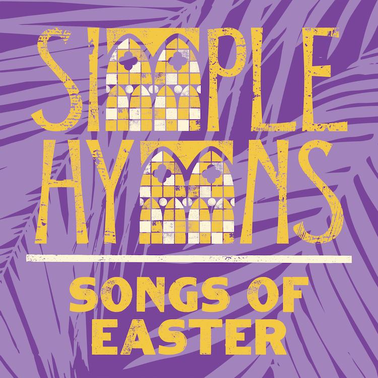 Simple Hymns: Songs of Easter