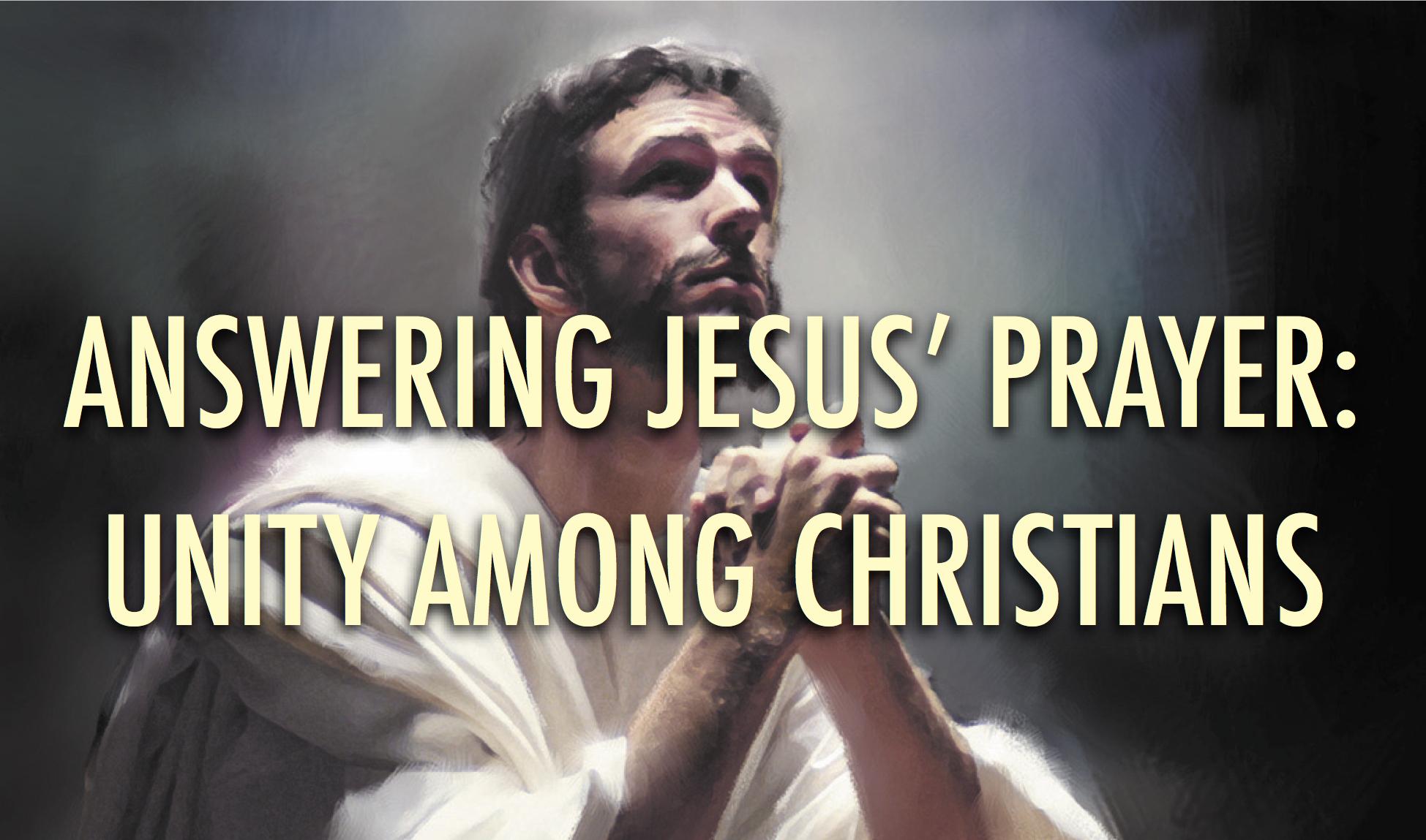 Answering Jesus' Prayer: Unity Among Christians | The Doc File