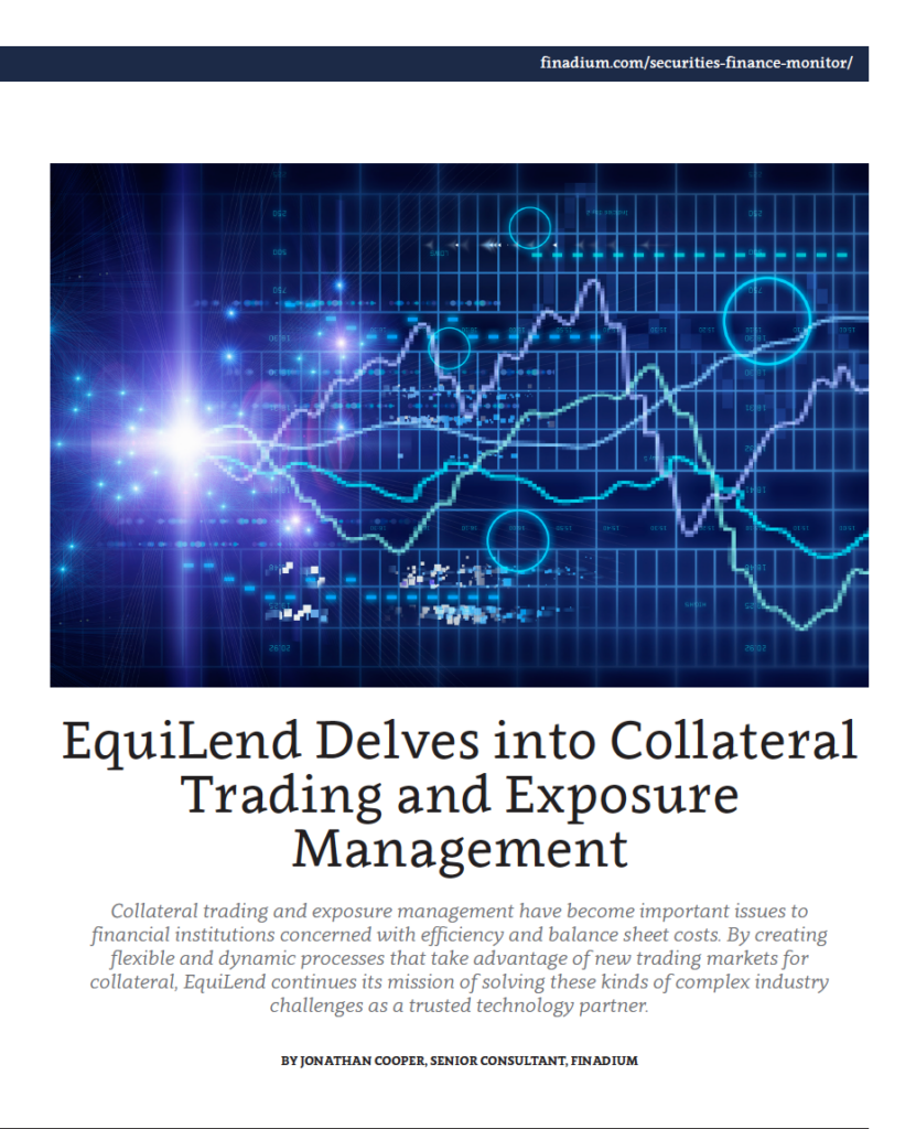 EquiLend Delves into Collateral Trading and Exposure Management