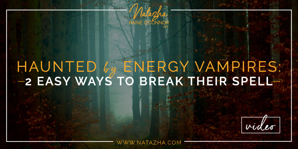 Natazha Raine O'Connor - Haunted by Energy Vampires