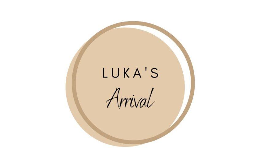Luka's Arrival