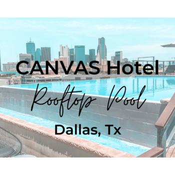 staycation or ONE DAY POOL PASS at THE canvas hotel in dallas, TX