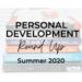 Personal Development Round UP- SUmmer 2020