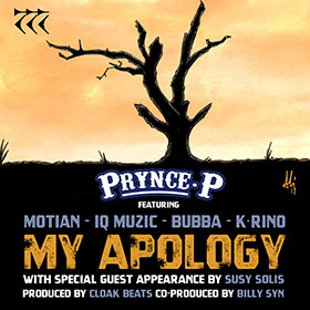 My Apology - Prince P Ft. Motian, IQ Muzic, Bubba, K-Rino