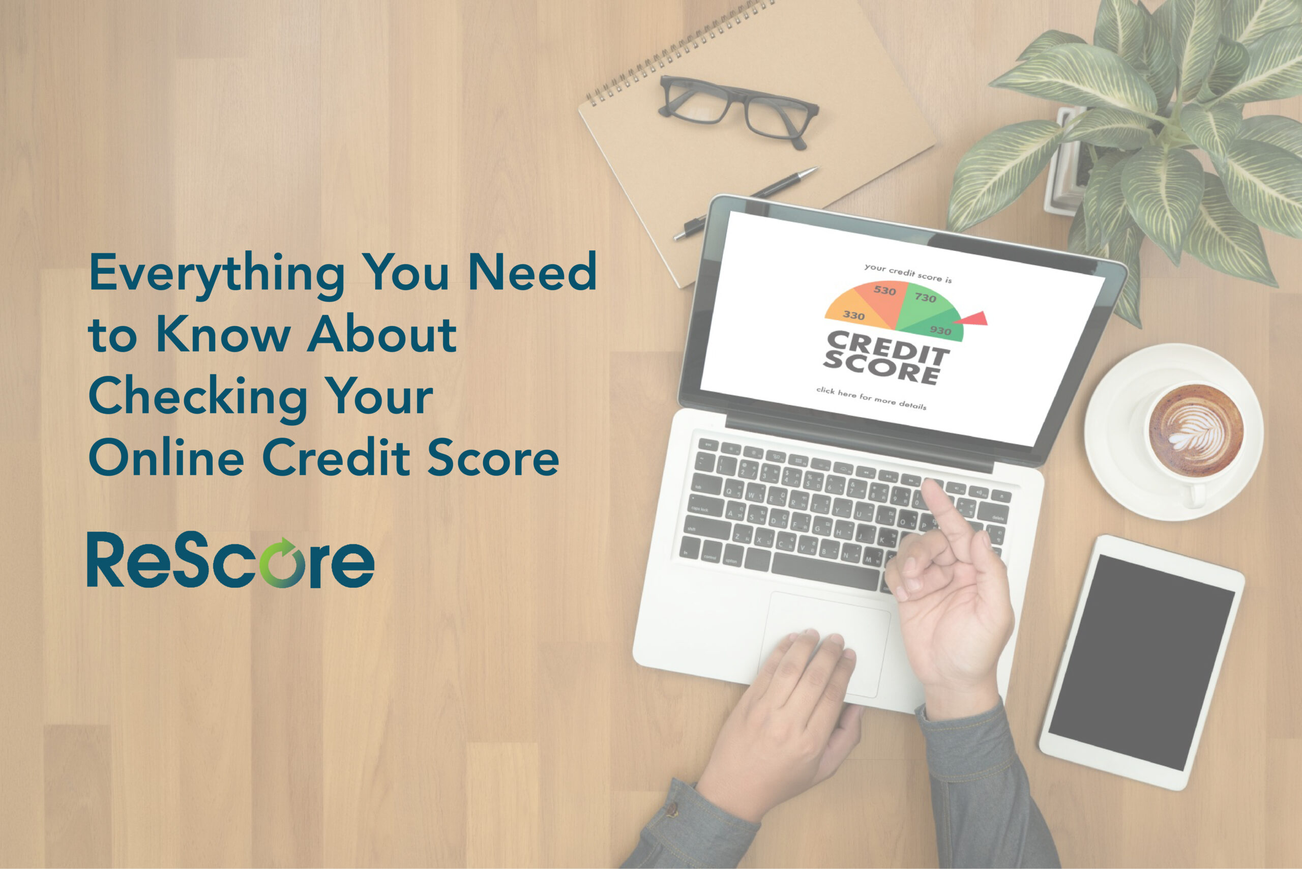 Everything You Need to Know About Checking Your Online Credit Score