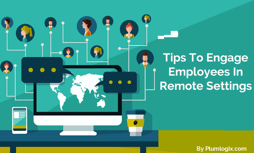 How to engage employees in remote setting