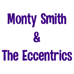Monty Smith and The Eccentrics