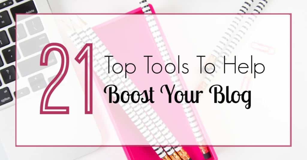 """Keyboard and pink pencil case in the background with the wording """"21 Top Tools To Help Boost Your Blog"""""""
