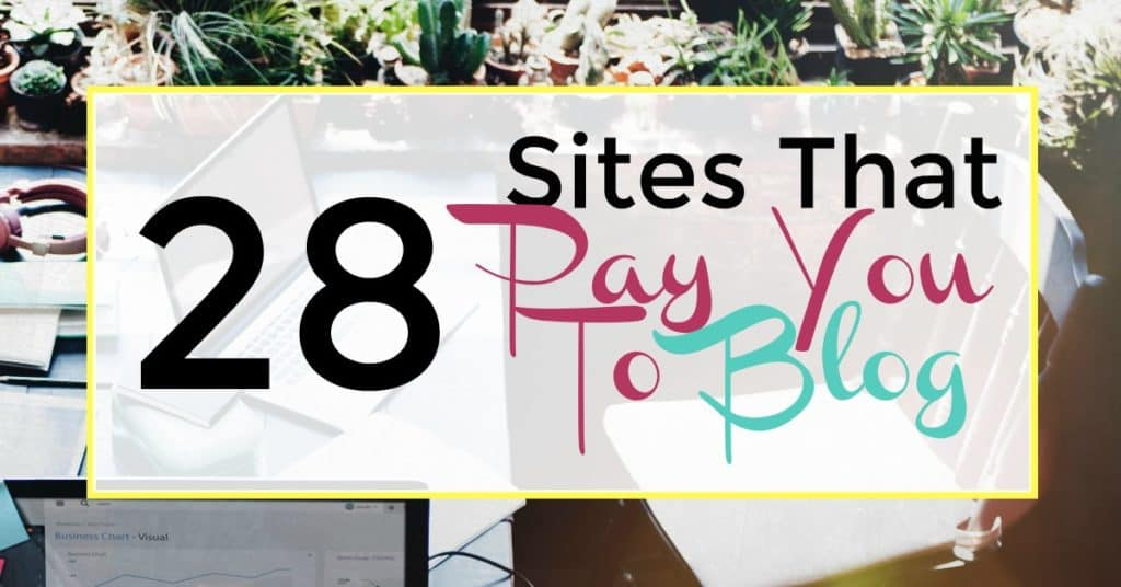 28 Sites that pay you to blog