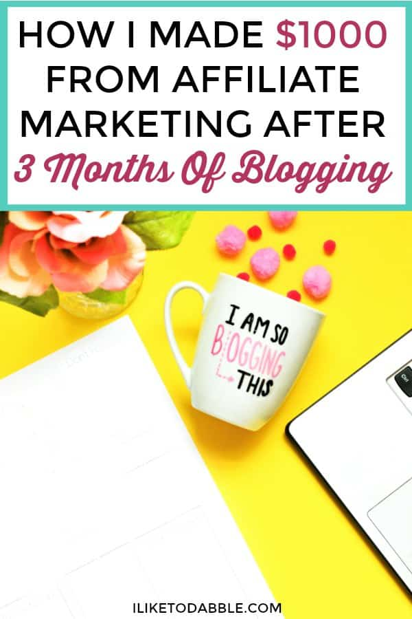 """Picture of Laptop, cup and flowers in background, with title """"How I Made $1000 from Affiliate Marketing After 3 Months of Blogging"""""""