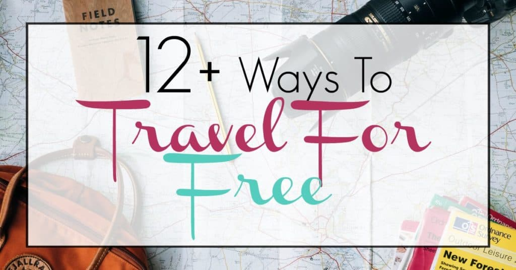 12+ Ways Travel For Free