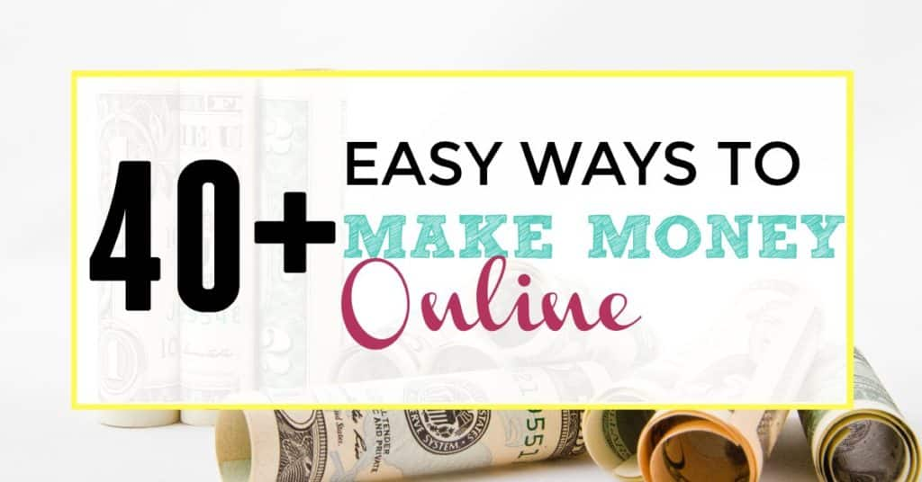 """Money in the background with the title """"40+easy ways to make money online"""""""