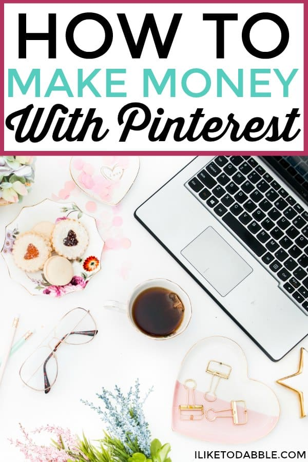 make money with pinterest. image consists of laptop, biscuits, tea cup and reading glasses