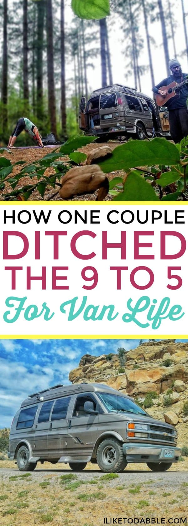 """Background of women doing a yoga pose and man playing guitar with a van in the woods with the title of the article in the front titled """"How one couple ditched the 9 to 5 for van life. Van life. Travel full time. Van lifers. Van life movement. Life of adventure"""" #vanlife #ditchthe9to5 #vanlifer #vanlifediaries #travelfulltime #vanlifemovement"""