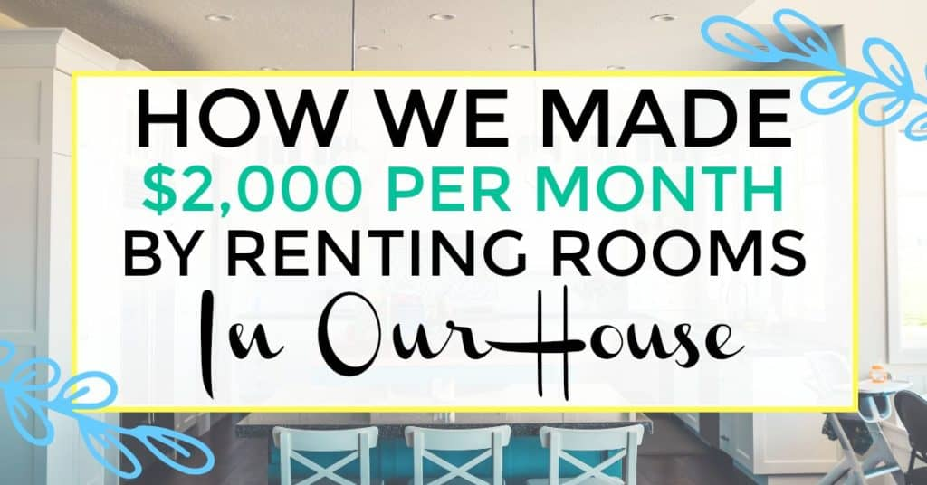 real estate investing. how we made $2000 per month by renting room in our home