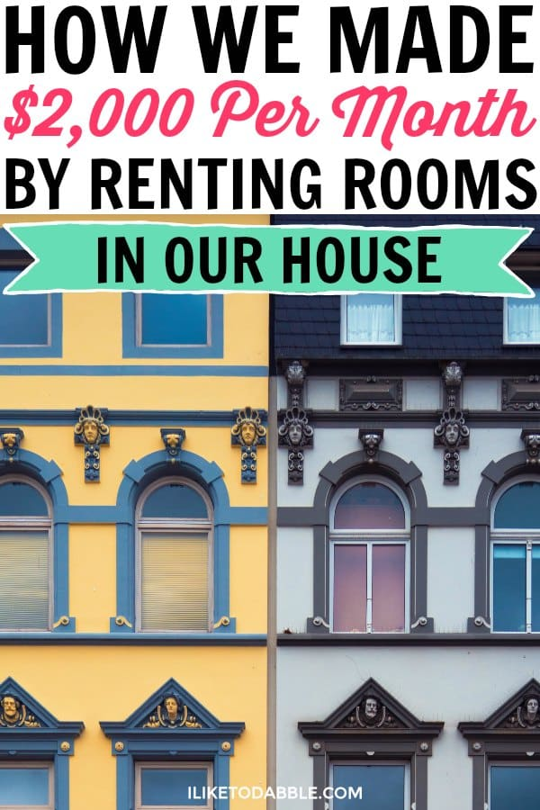 Real estate investing. Make money by renting rooms. Ways to make extra money, Side hustle ideas. Financial freedom. how we made $2000 per month by renting rooms in our house. #realestate #investing #sidehustle