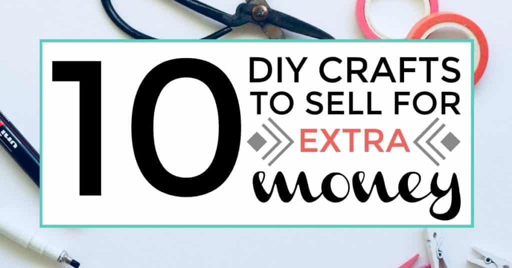 DIY crafts to sell for extra money