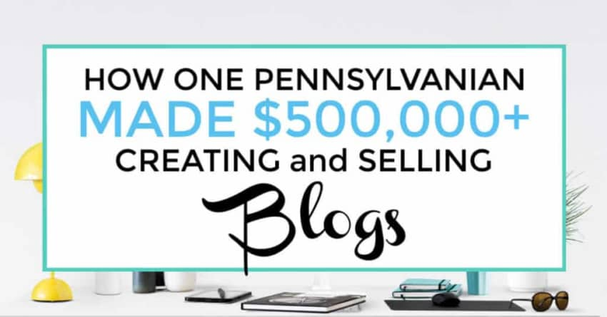 How one blogger sells blogs for up to $500,000. How to make money selling blogs. How to create and sell blogs. Building a blog to sell it. How to sell a blog. #sellablog #makemoneyblogging featured image