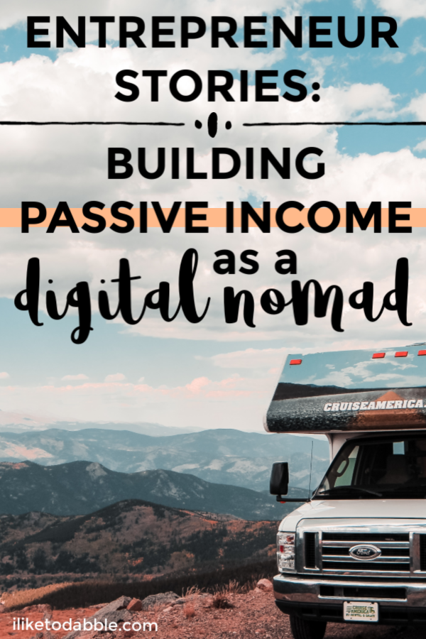 Entrepreneur stories interview with Sharon Tseung about leaving her job at Google to become a digital nomad. How to build passive income as a digital nomad. Side hustle ideas for digital nomads. Image of RV in the mountains in the background. #entrepreneurstories #passiveincome #digitalnomad #sidehustles #sidehustleideas #sidehustle