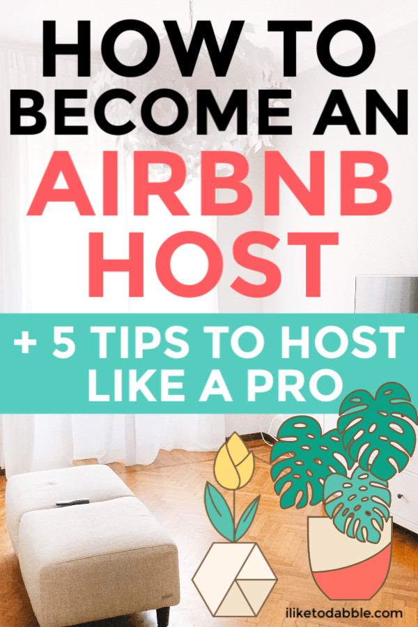 These tips for hosting on Airbnb will help you to start earning a steady side income from Airbnb, using the property you already have. Image of living room in background. #sidehustle #earnmoney #makemoney #airbnbhost #hostonairbnb #airbnbtips