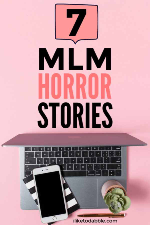 These MLM scams and horror stories highlight the disgusting world of multi-level marketing schemes. Click to read more about the red flags to look out for if you are ever pitched to. #mlmscams #mlm #multilevelmarketing #mlmhorrorstories #sidehustle #sidehustlescams #scams #spotscams #scamwarningsigns #workfromhomescams #makemoney #makemoneyscams