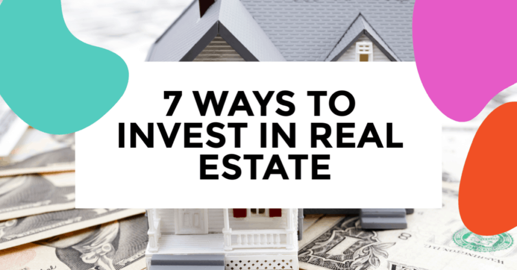 7 ways to invest in real estate. featured image of a home.