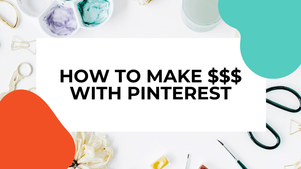 how to make money with pinterest featured image of scissors and crafts