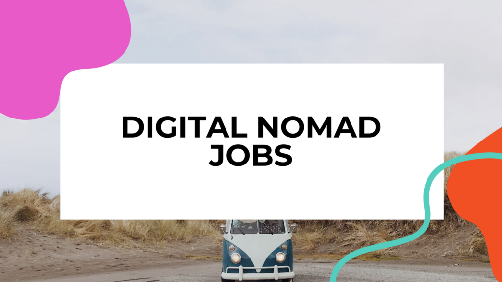 digital nomad jobs featuted image of a van and title text overlay