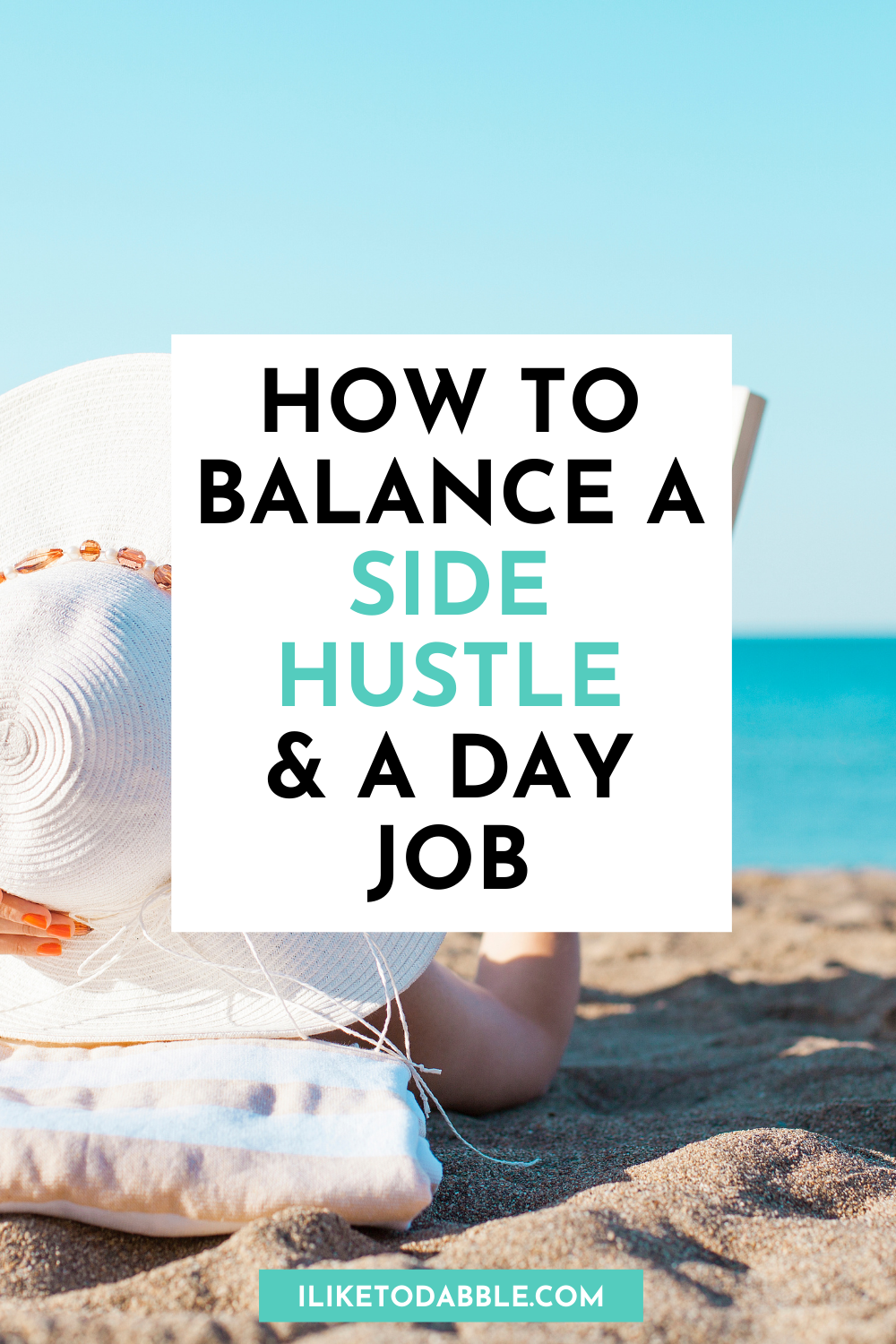 how to balance a side hustle and a full time job pinnable image
