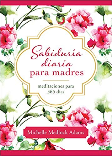 Daily Wisdom for Mothers (Spanish)