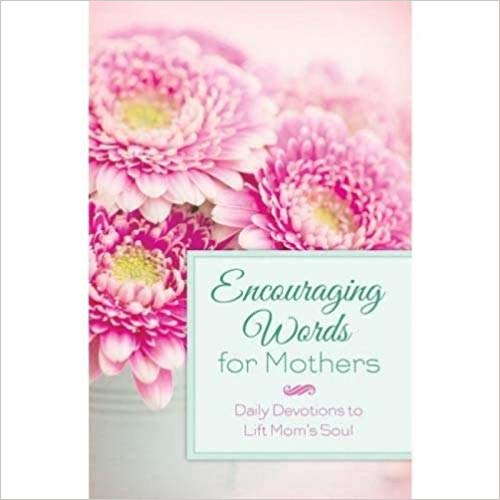 Encouraging Words for Mothers