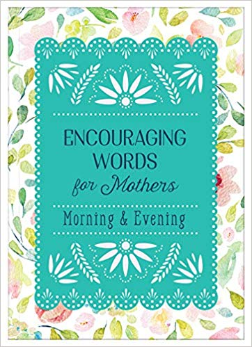 Encouraging Words for Mothers (Morning & Evening)