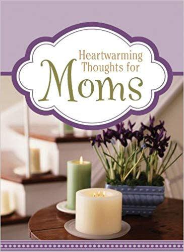 Heartwarming Thoughts for Moms