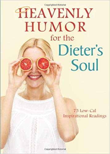 Heavenly Humor for the Dieter's Soul