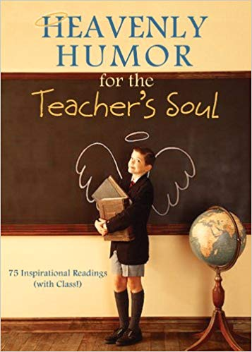 Heavenly Humor for the Teacher's Soul