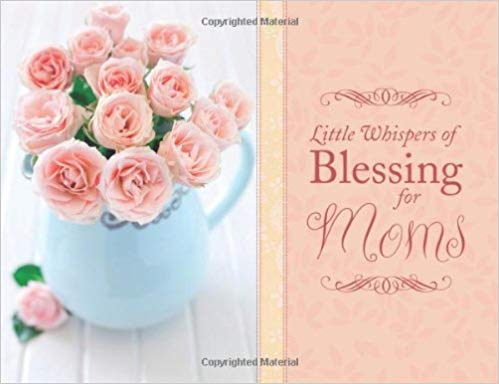 Little Whispers of Blessing for Moms